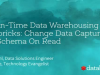 Just-in-Time Data Warehousing on Databricks: CDC and Schema On Read