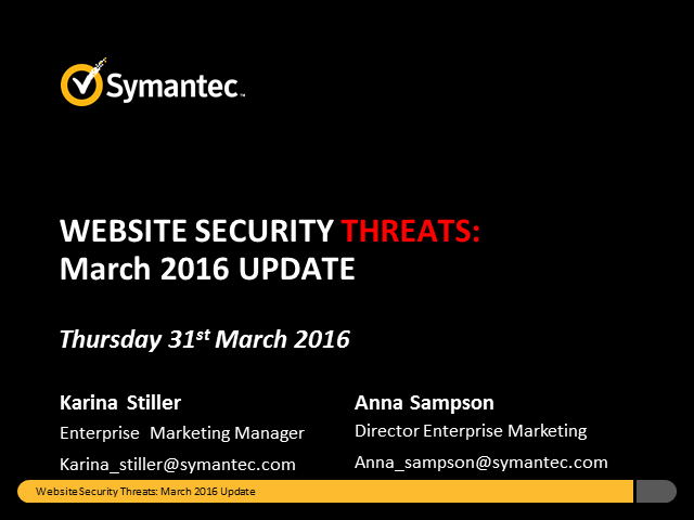 Symantec Monthly Threat Webinar - March update