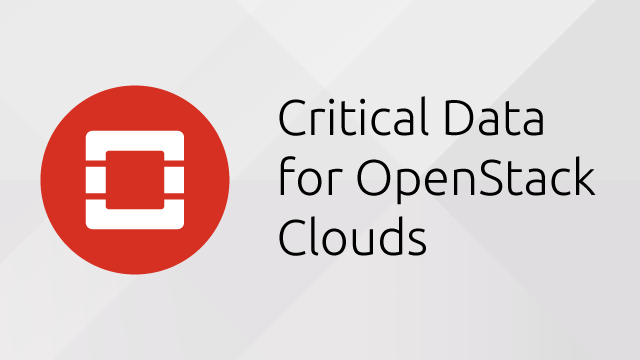 Critical Data for OpenStack Clouds
