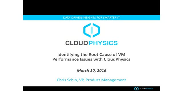Identifying the Root Cause of VM Performance Issues with CloudPhysics