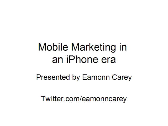 Mobile Marketing in an iPhone era