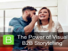 The Power of Visual B2B Storytelling