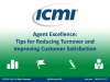 Agent Excellence: Tips for Reducing Turnover and Improving Customer Satisfaction