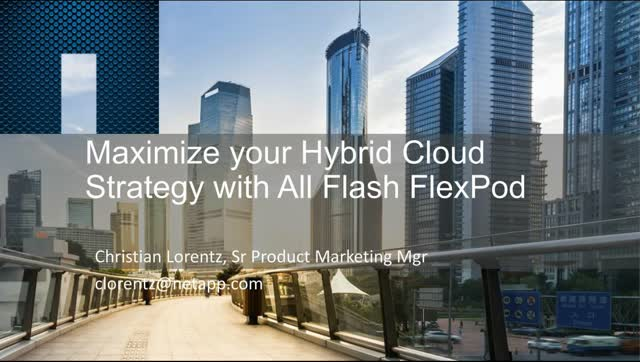 Maximize your Hybrid Cloud Strategy with All Flash FlexPod