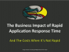 The Business Impact of Rapid Application Response Time