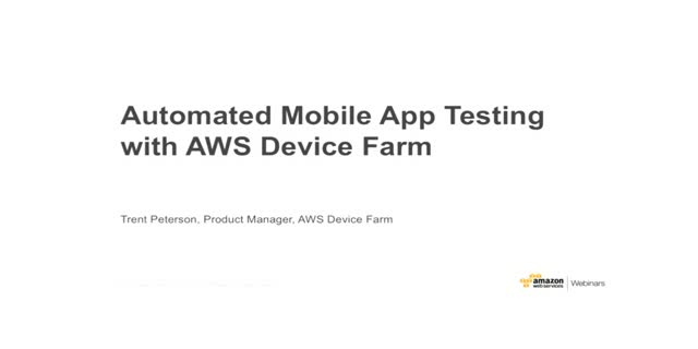 Automated Mobile Application Testing with AWS Device Farm