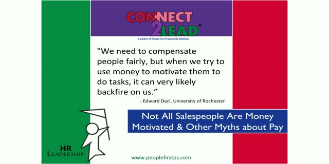 Not All Salespeople Are Money-Motivated & Other Myths about Employees & Pay