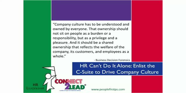 HR Can't Do It Alone: Enlist the C-Suite to Drive Company Culture
