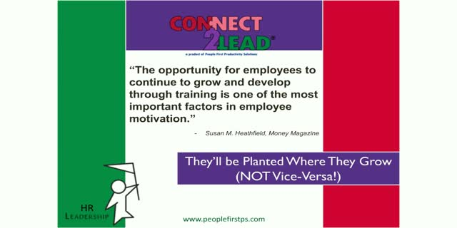 Employees Will Be Planted Where They Grow (Not Vice-Versa!).