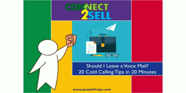 For Sales Pros: Should I Leave a Voice Mail? 20 Cold Calling Tips in 20 Minutes