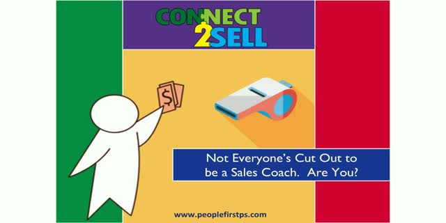 Sales Managers: Not Everyone's Cut Out to be a Sales Coach. Are You?