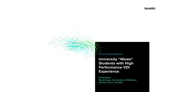 "University ""Wows"" Students with High Performance VDI Experience"