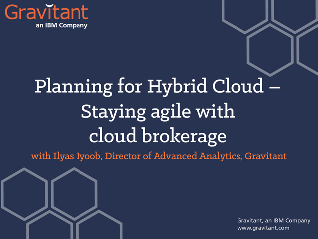 Planning for Hybrid Cloud - Staying agile with cloud brokerage