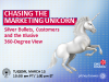 Chasing the Marketing Unicorn: Silver Bullets, Customers and the Elusive 360-Deg