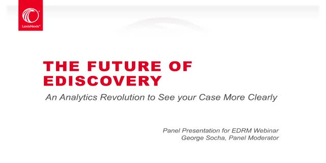 The Future of E-Discovery: An Analytics Revolution to See your Case More Clearly