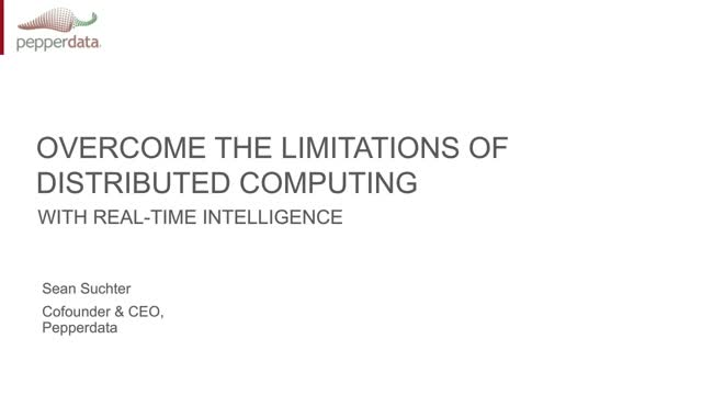 Overcome the limitations of distributed computing with real-time intelligence