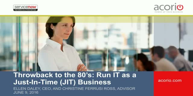 Throwback to the 80's – Run IT as a Just-In-Time (JIT) Business