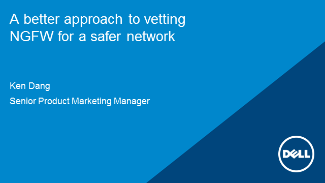 A better approach to vetting NGFW for a safer network