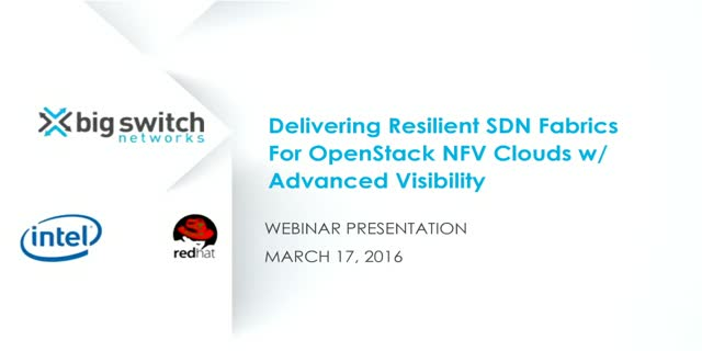 Delivering Resilient SDN Fabrics For OpenStack NFV Clouds w/ Advanced Visibility