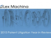 2015 Patent Litigation Year in Review