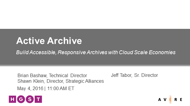 Active Archive: Build Accessible, Responsive Archives with Cloud Scale Economics