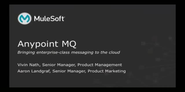 Anypoint MQ: Bringing Enterprise-Class Messaging to the Cloud