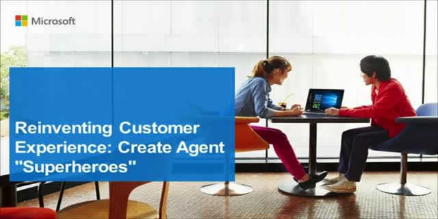 "Reinventing Customer Experience: Create Agent ""Superheroes"""