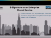 E-Signatures as an Enterprise Shared Service