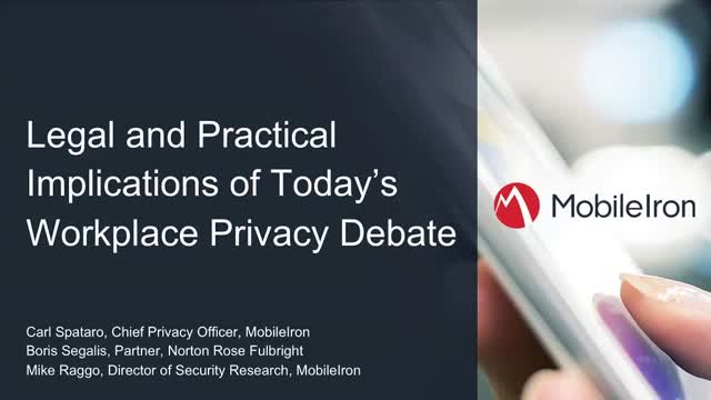 Legal and Practical Implications of Today's Mobile Workplace Privacy Debate