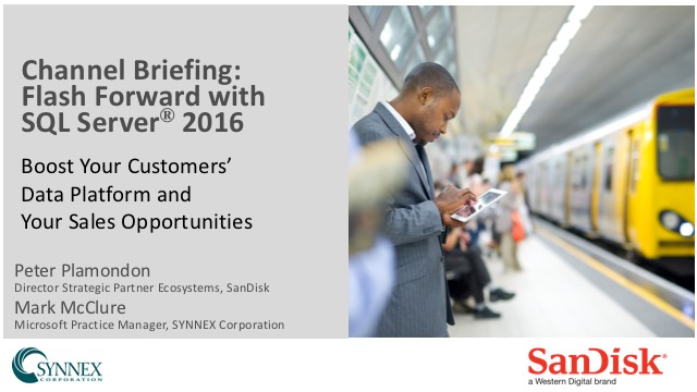 Channel Briefing: Flash Forward with SQL Server 2016