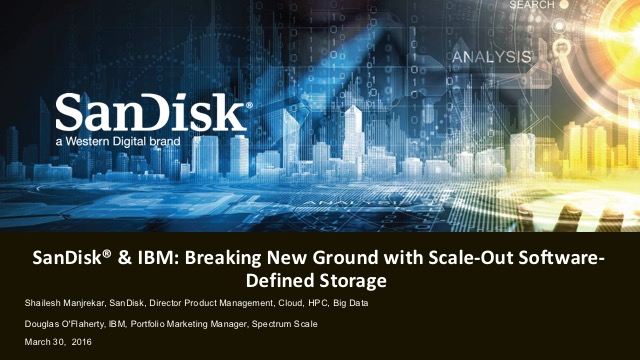 SanDisk & IBM: Breaking New Ground with Scale-Out Software-Defined Storage