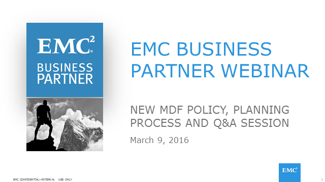 EMC Business Partner Webinar Series: New 2016 MDF Policy and Planning Process