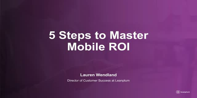 5 Steps to Master Mobile ROI