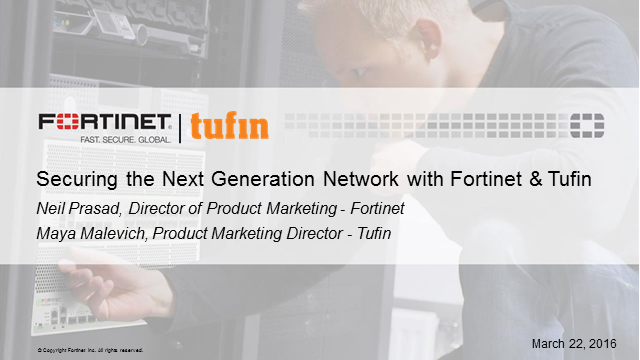 Securing the Next Generation network with Fortinet and Tufin