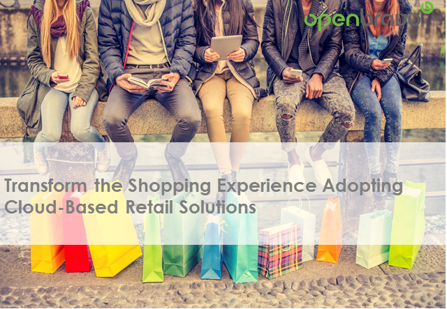 Transform the Shopping Experience Adopting Cloud-Based Retail Solutions