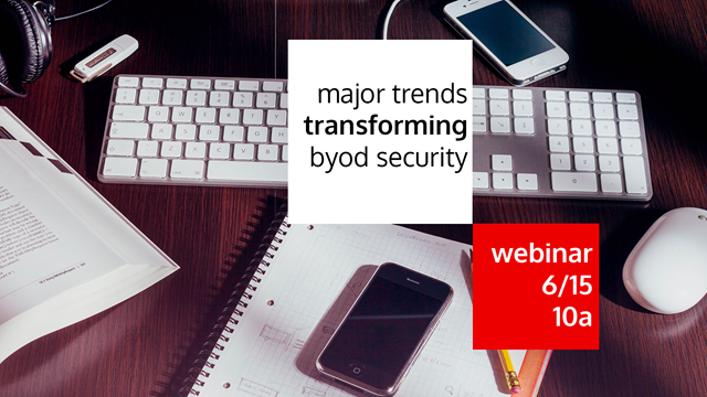 Major Trends Transforming BYOD Security