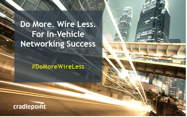 Do More. Wire Less. For In-Vehicle Networking Success