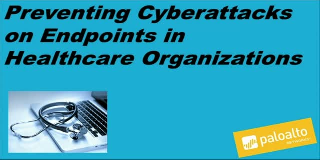 Preventing Cyberattacks on Endpoints in Healthcare Organizations