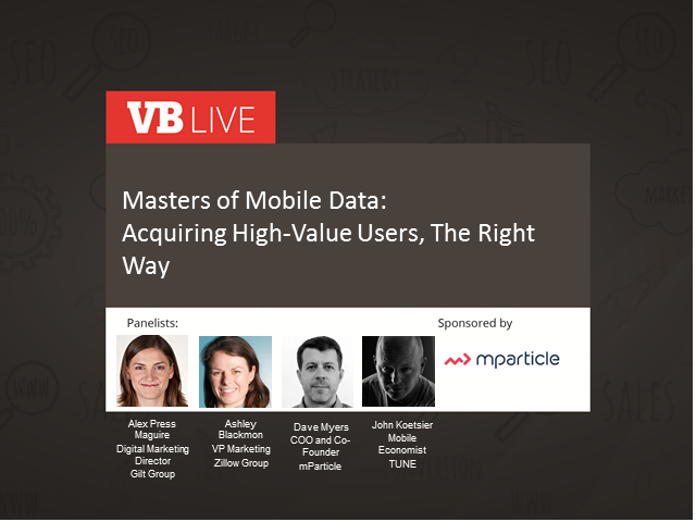 Masters of Mobile Data: Acquiring High-Value Users, The Right Way