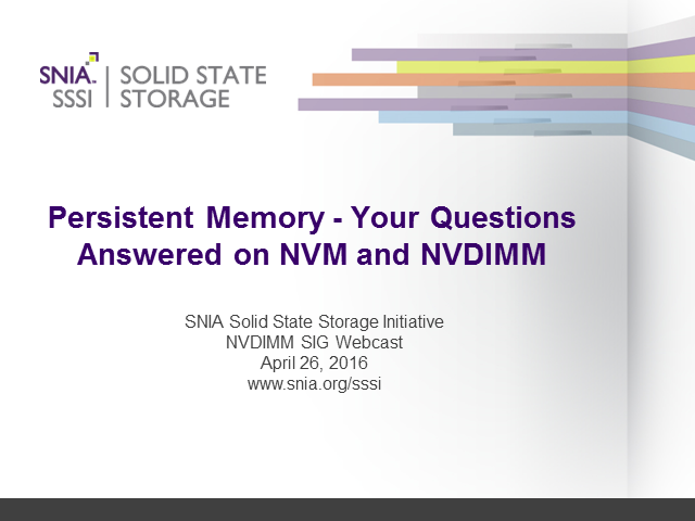 Persistent Memory - Your Questions Answered on NVM and NVDIMM