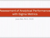 Assessment of Analytical Performance with Six Sigma Metrics