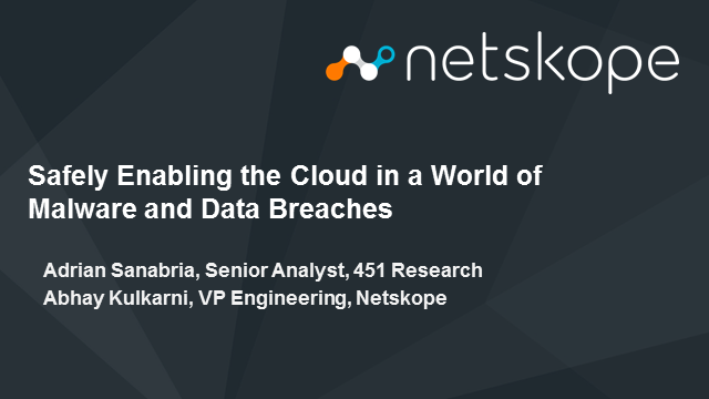 Safely Enabling the Cloud in a World of Malware and Data Breaches