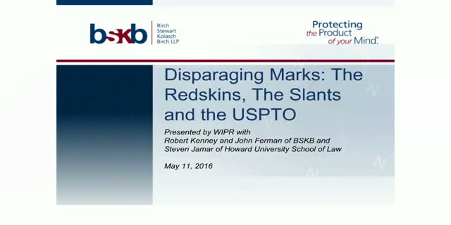 WIPR and BSKB present -Disparaging marks: The Redskins, The Slants and the USPTO