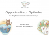 Opportunity or Optimize: The Only Two Possible Outcomes of Analysis