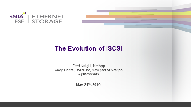 Evolution of iSCSI including iSER, iSCSI over RDMA Ethernet