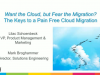 Want the Cloud, but Fear the Migration? The Keys to a Pain-Free Cloud Migration