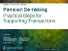 Pension de-risking: practical steps for supporting transactions