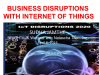 Business Disruptions with Internet of Things