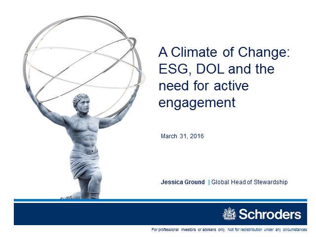 A Climate of Change: ESG, DOL and the need for active engagement