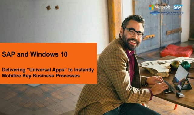 "SAP & Windows 10: Delivering ""Universal Apps"" to Instantly Mobilize Processes"